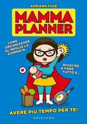 Mamma Planner di Adriana Fusè