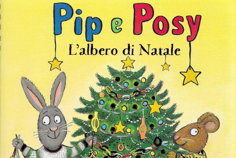Pip e Posy. L'albero di Natale. Età di lettura: dai 3 anni Ricominciodaquattro